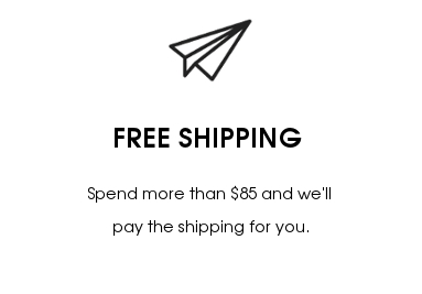 FREE SHIPPING OVER $85-Spend more than $85 and we'll pay the shipping for you.